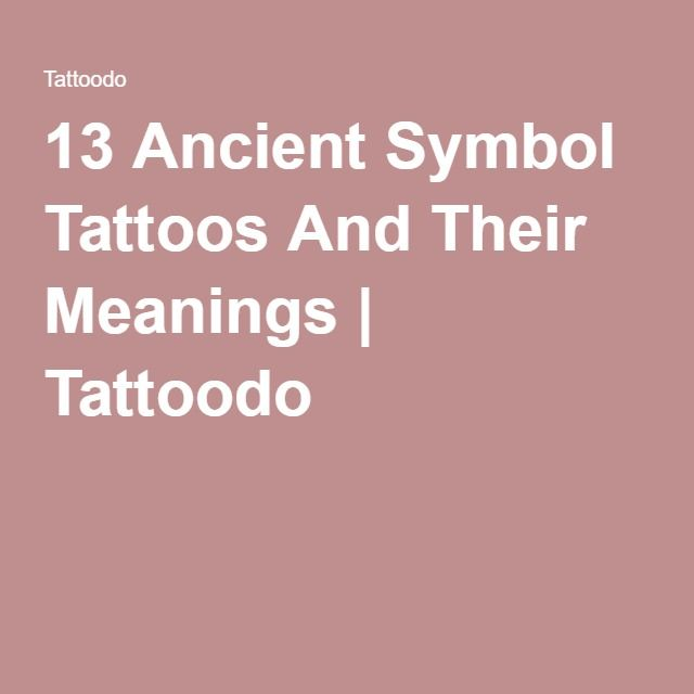 13 Ancient Symbol Tattoos And Their Meanings | Tattoodo