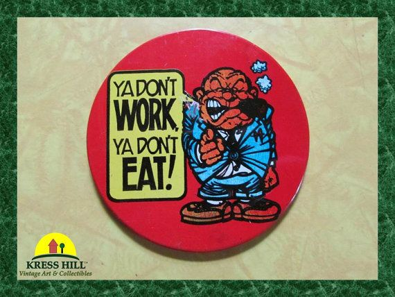 Vintage Ya Don't Work Ya Don't Eat Large by KressHillVintage, $10.50