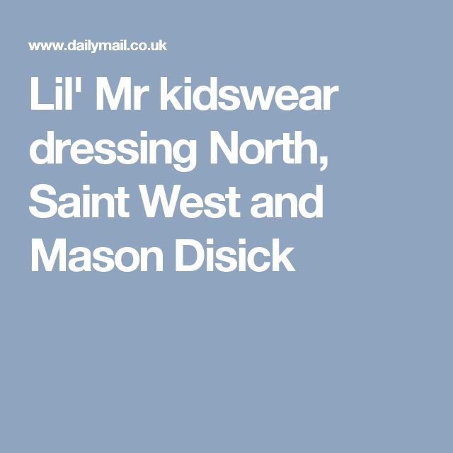Lil' Mr kidswear dressing North, Saint West and Mason Disick