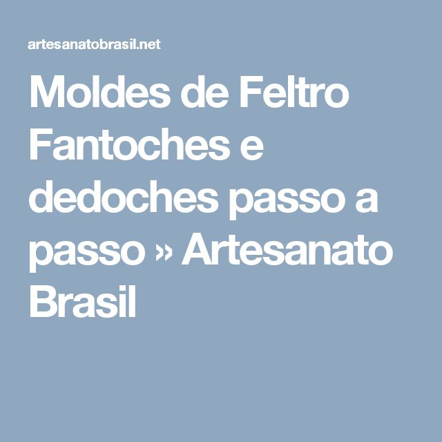 Moldes de Feltro Fantoches e dedoches passo a passo » Artesanato Brasil