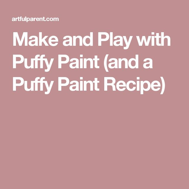 Make and Play with Puffy Paint (and a Puffy Paint Recipe)