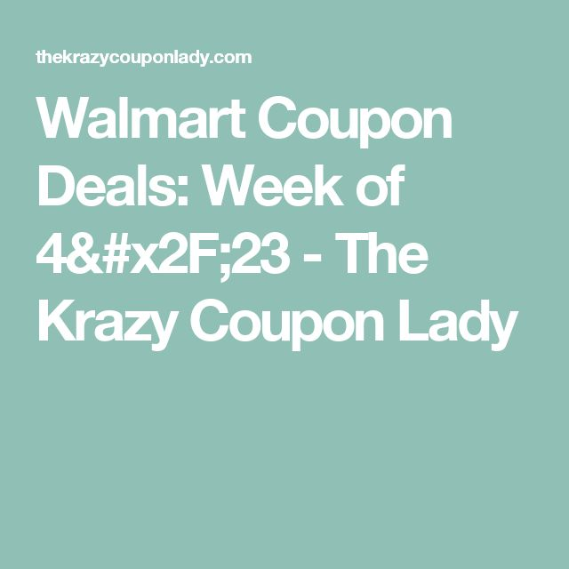 Walmart Coupon Deals: Week of 4/23 - The Krazy Coupon Lady