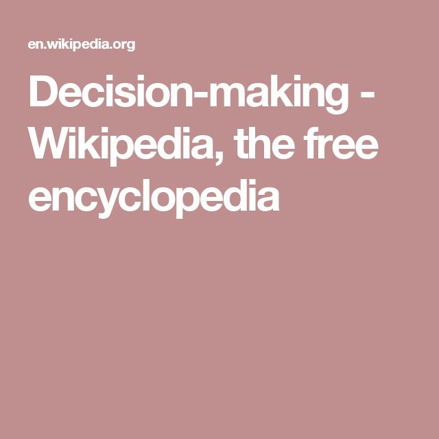 Decision-making - Wikipedia, the free encyclopedia