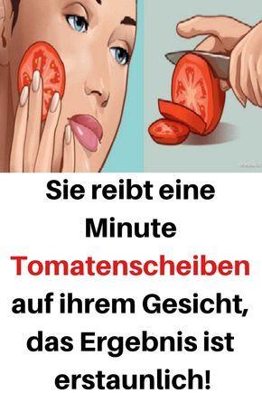 Sie reibt eine Minute Tomatenscheiben auf ihrem Gesicht, das Ergebnis ist erstaunlich! #Tomatenscheiben #Gesicht #Ergebnis