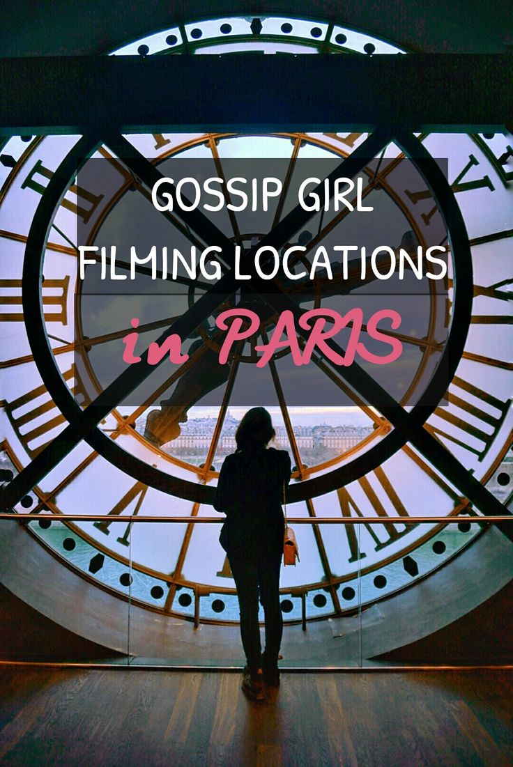 GOSSIP GIRL IN PARIS: MUST VISIT FILMING LOCATIONS FOR ALL GG FANS