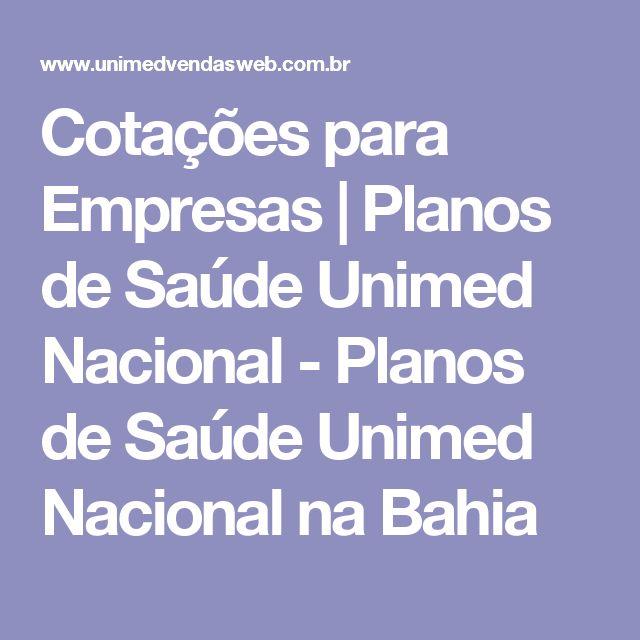 Cotações para Empresas   Planos de Saúde Unimed Nacional - Planos de Saúde Unimed Nacional na Bahia