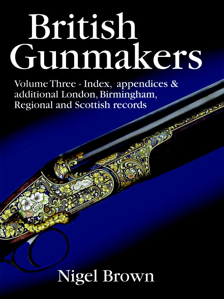 British Gunmakers Vol. 3 by Nigel Brown | Quiller Publishing. Beautifully produced and comprehensive, this volume enlarges on the factual information set out in Vol. 1 & 2. Including unique record research on around 120 additional Birmingham, Scottish & regional gunmaking firms and over 70 additional London firms. Undoubtedly the best printed source of historical information on their subject available anywhere in the world. #gun #making #british #gunmakers #firms #london #scotland…