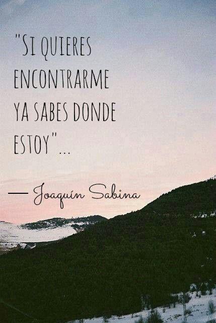 Si quieres encontrarme... ya sabes donde estoy - Joaquín Sabina