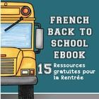 Back to School French Tips and Resources e-Book. We are excited to offer you these K-12 Tips, Ideas and Freebies for starting a new year of learnin...