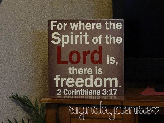 """2 Corinthians 3:17 """"For where the Spirit of the LORD is, there is freedom."""" Scripture Sign"""