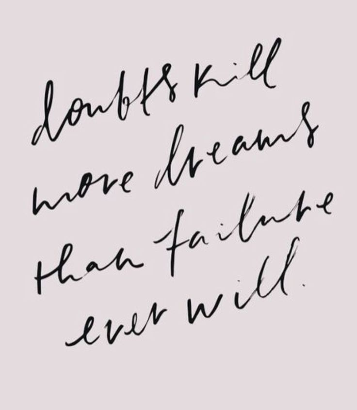 Doubt kills more dreams than failure ever will #quotes