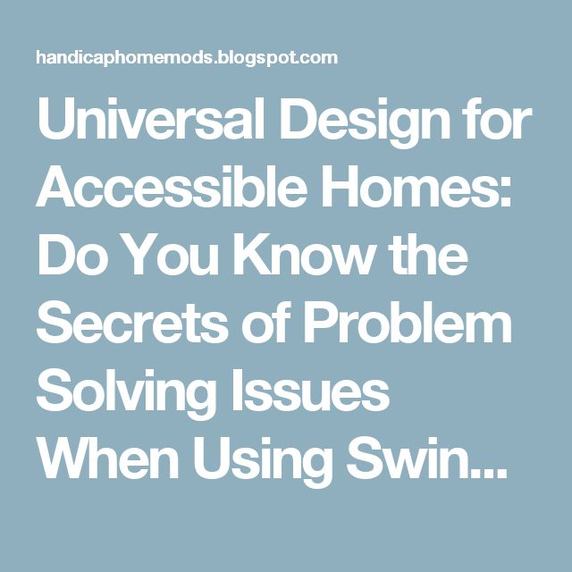 Universal Design for Accessible Homes: Do You Know the Secrets of Problem Solving Issues When Using Swing-Away Off-Set Door Hinges to Widen a Doorway for Wheelchair Accessibility?