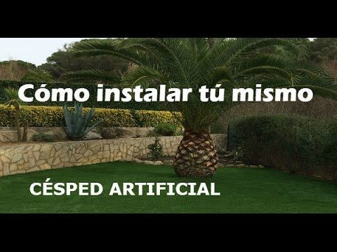COMO INSTALAR CESPED ARTIFICIAL EN TU JARDIN - YouTube