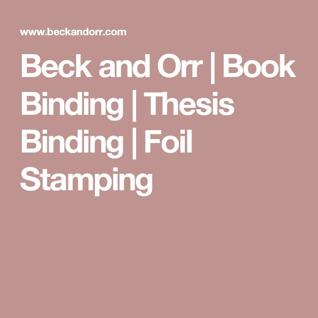 Beck and Orr | Book Binding | Thesis Binding | Foil Stamping