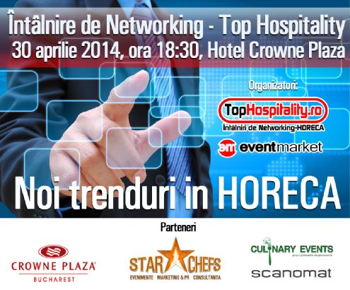 Întâlnire de Networking - Top Hospitality, 30 aprilie 2014 Join here: https://www.facebook.com/events/309150075902222/
