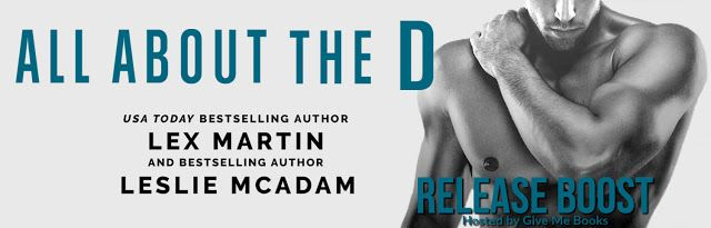Smokin' Hot Reads: Release Boost and Giveaway: All About the D by Lex Martin and Leslie McAdam