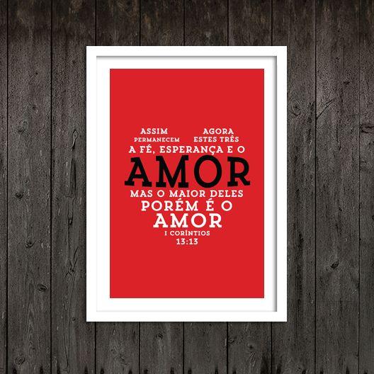 Poster Amor Maior De Todos foi inspirado no versículo bíblico de 1Co13:13.
