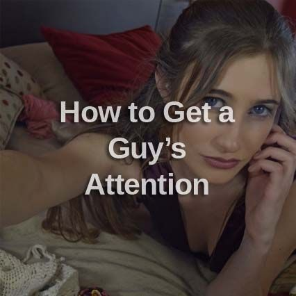 How to get her attention online dating