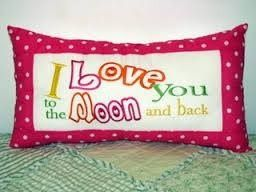 I love you to the moon and back pillow, Made by Tempting Threads Embroidery, check them out on Facebook... https://www.facebook.com/temptingthreadsembroidery
