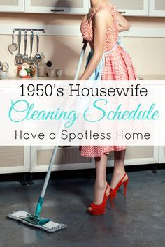 4b776b38bbf4a2d7a40bb750a6cd4194 Try a 1950s cleaning schedule. Includes a free printable! #1950s #1950shousewif...