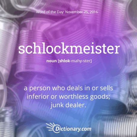 schlockmeister - Word of the Day | Dictionary.com