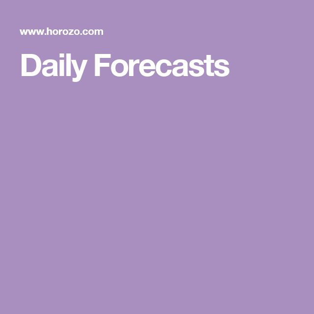 Daily Forecasts