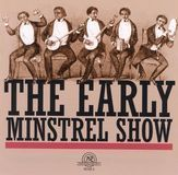 The Early Minstrel Show [CD], 06066970