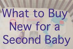What to Buy New for a Second Baby - Little Fish