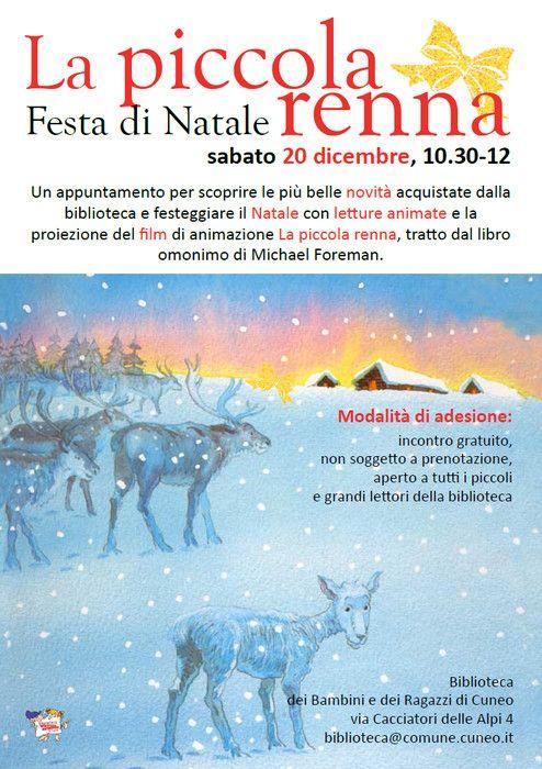 La piccola renna Sabato 20 dicembre, Biblioteca dei Bambini e dei Ragazzi, a partire dalle 10.30 festeggiamo il Natale con letture animate e la proiezione del film di animazione La piccola renna http://www.comune.cuneo.gov.it/news.html