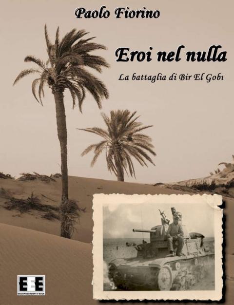 Eroi nel nulla, la battaglia di Bir el Gobi - Paolo Fiorino