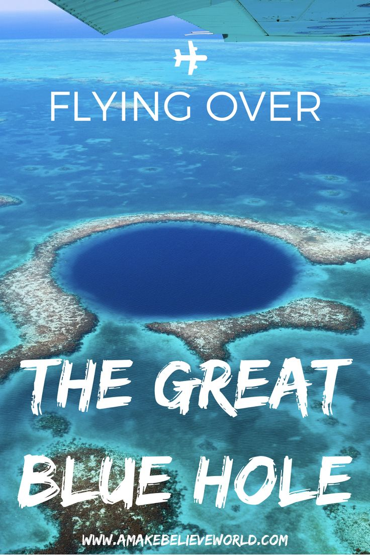 Flying Over The Great Blue Hole, Caye Caulker Belize - A Make Believe World