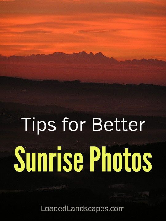 Sunrise Photography Tips. How to take better photos at sunrise. Dawn, blue hour, golden hour, nature, landscape, photographs, photographer, tips, tutorial, lighting, tripod, composition, exposure compensation, HDR, bracketing, starbursts. #loadedlandscapes #naturephotography #sunset #photographytips