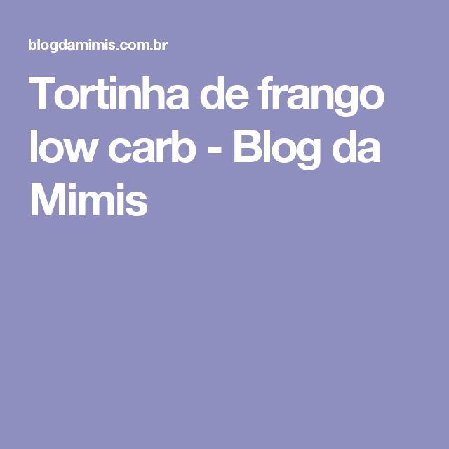 Tortinha de frango low carb - Blog da Mimis