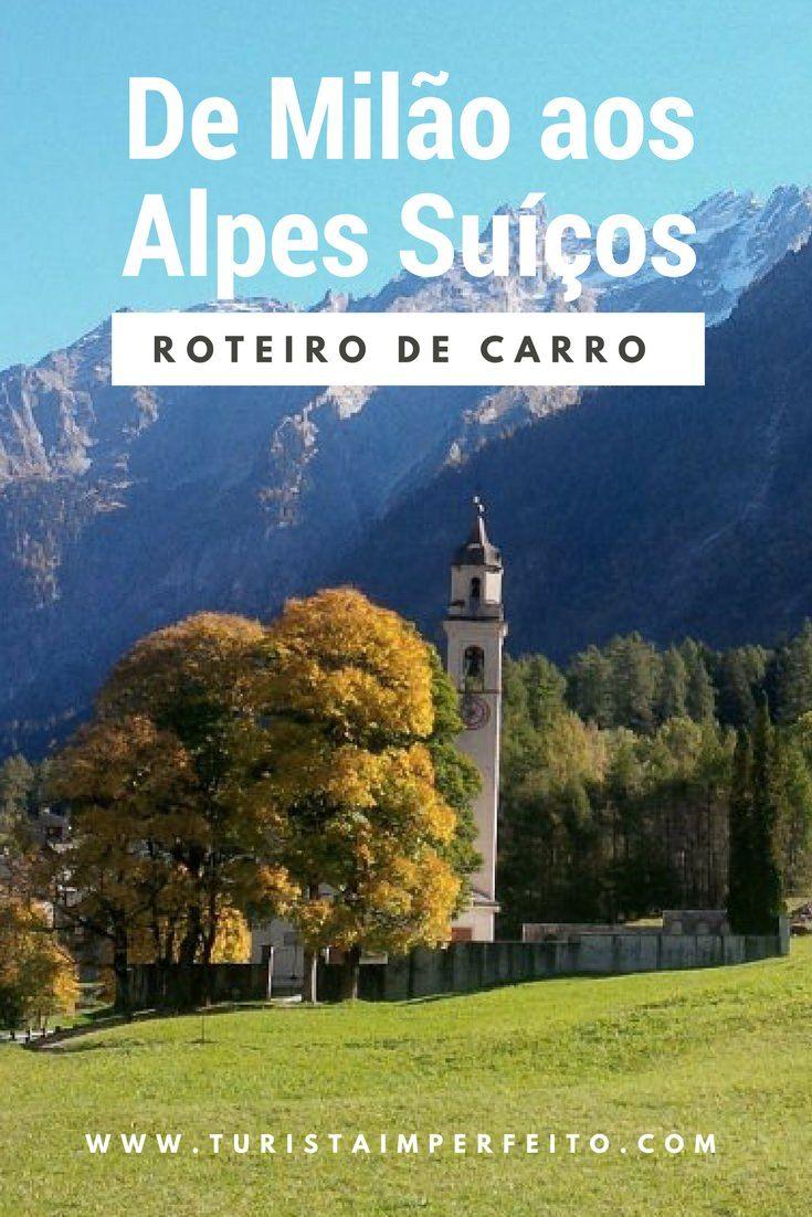 Um roteiro de carro nos Alpes Suíços, saindo de Milão, passando pelo lago de Como e pelos Alpes italianos, até St Moritz