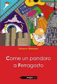 Roberto Marzano come un pandoro a ferragosto - Rogas Edizioni (2015)