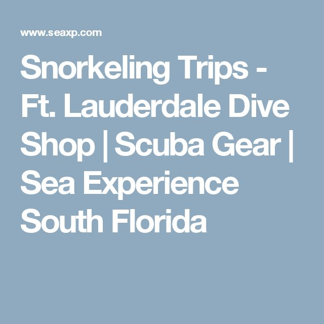 Snorkeling Trips - Ft. Lauderdale Dive Shop | Scuba Gear | Sea Experience South Florida
