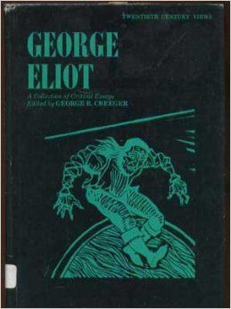 George Eliot a collection of critical essays / edited by George R. Creeger.  New Jersey : Prentice-Hall International, cop. 1970 http://kmelot.biblioteca.udc.es/record=b1062690~S1*gag