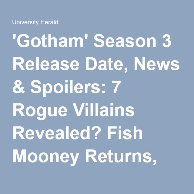 'Gotham' Season 3 Release Date, News & Spoilers: 7 Rogue Villains Revealed? Fish Mooney Returns, New Season To Introduce Killer Croc? : Trending News : University Herald
