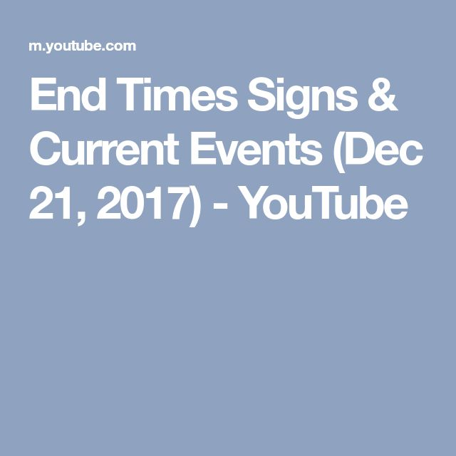 End Times Signs & Current Events (Dec 21, 2017) - YouTube