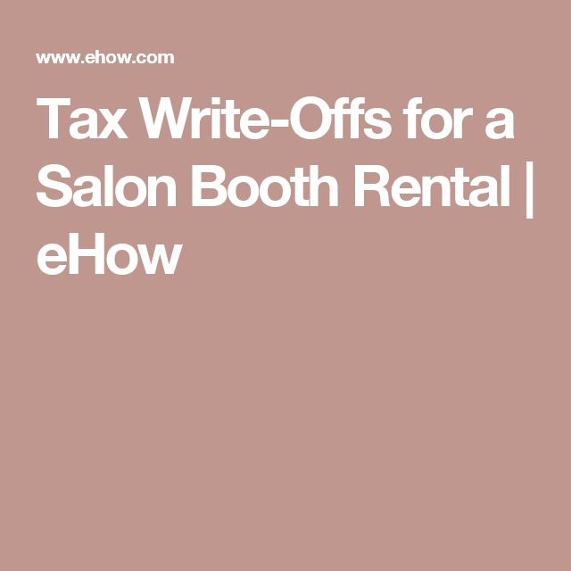 Tax Write-Offs for a Salon Booth Rental | eHow