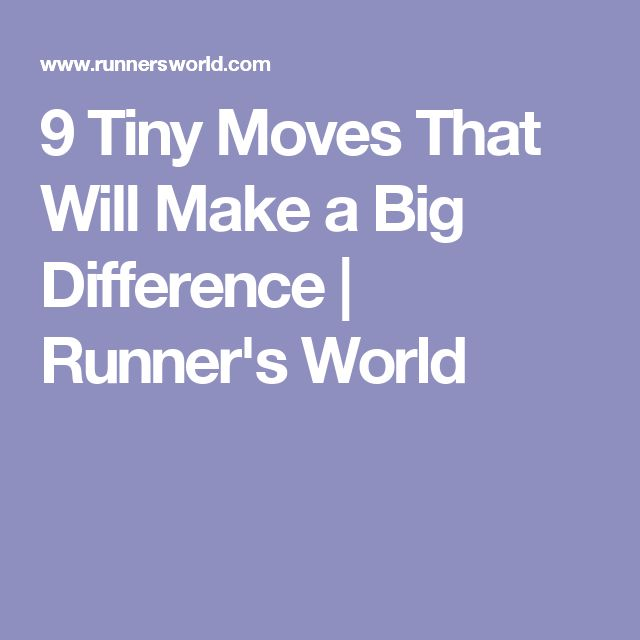 9 Tiny Moves That Will Make a Big Difference | Runner's World