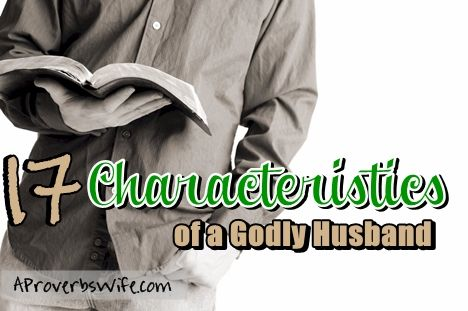 17 Characteristics of a Godly Husband
