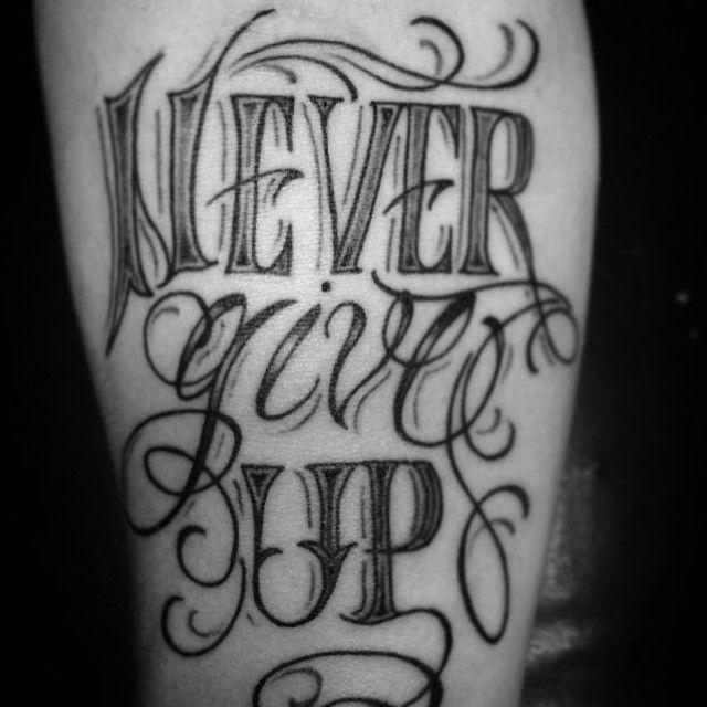 tattoo tatouage lettrage never give up