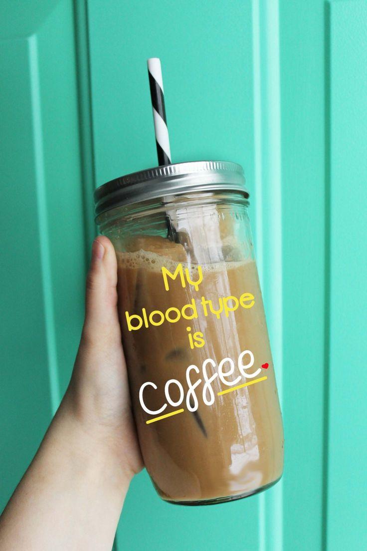 My Blood Type is Coffee Tumbler // Glass Tumbler // Ball Jar Tumbler // To Go Mug // Mason Jar Tumbler // Coffee // Coffee Mug // Funny // | FoxandScoutDesigns - Housewares on ArtFire