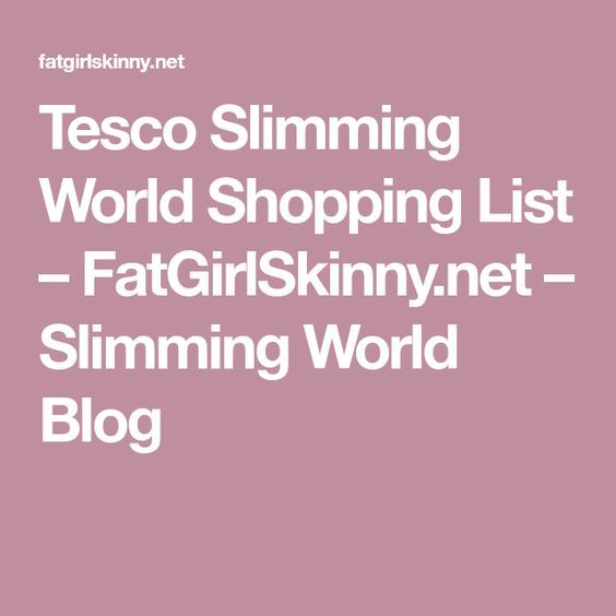 Tesco Slimming World Shopping List – FatGirlSkinny.net – Slimming World Blog