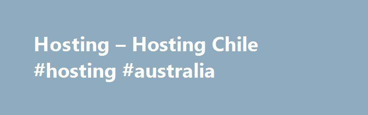 Hosting – Hosting Chile #hosting #australia http://hosting.nef2.com/hosting-hosting-chile-hosting-australia/  #hosting chile # Posicionamiento El posicionamiento web o posicionamiento en buscadores, tiene como objetivo instalar el link de su sitio web en Google y el resto de los motores de b squeda, dentro de las primeras opciones de resultados (primera o segunda hoja de resultados de Google). Este servicio se realiza a trav s del an lisis de las visitas, las palabras claves o keywords del…