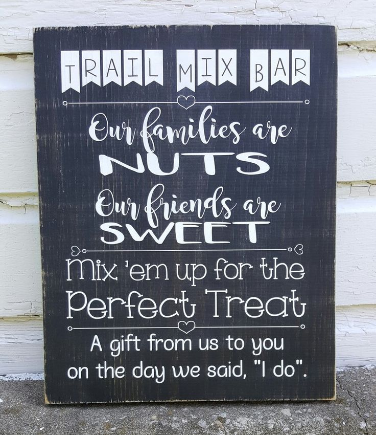 """9"""" x 12"""" wooden sign Perfect for a wedding reception, anniversary, birthday party or any other event where a Trail Mix Bar will be on display. Color choices include: - black background with white lett"""