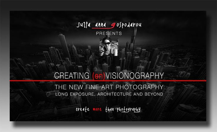 Creating (en)Visionography Video Tutorial - Fine Art, Long Exposure, Architecture and Processing