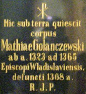 Nadgoplańskie Towarzystwo Historyczne: Maciej z Gołańczy (1285-1368), biskup kujawski