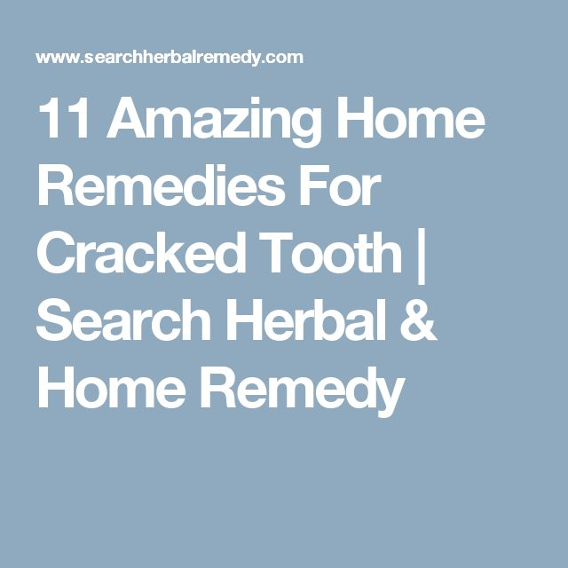 11 Amazing Home Remedies For Cracked Tooth | Search Herbal & Home Remedy
